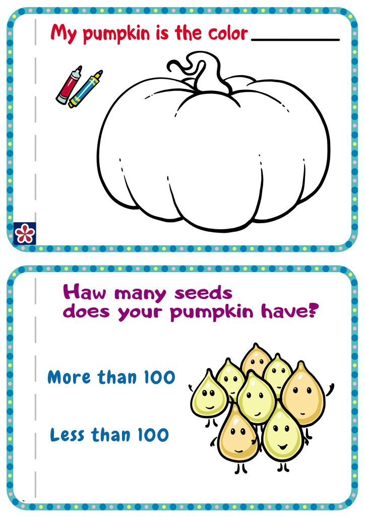 5 page.  My pumpkin is the color ...  6 page. How many seeds does your pumpkin have?